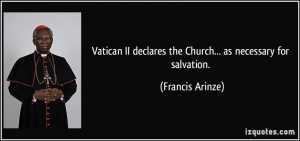 Vatican II declares the Church... as necessary for salvation ...