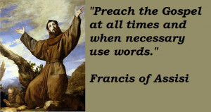 ... may find the best collection of insightful Francis of Assisi Quotes