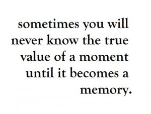 Unforgettable memories quotes about memories quotes