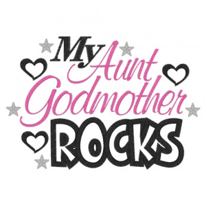 Sayings (3830) My Aunt/Godmother Rocks Applique 5x7