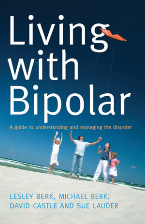 """Start by marking """"Living with Bipolar: A Guide to Understanding and ..."""
