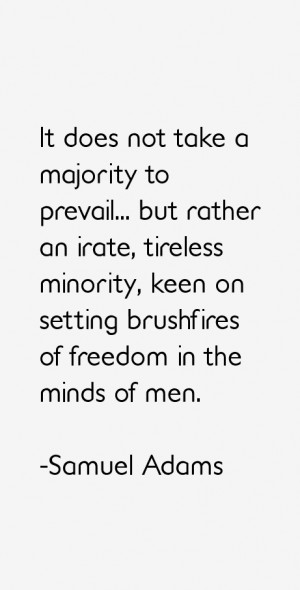 ... , keen on setting brushfires of freedom in the minds of men