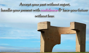 your-past-without-regret-handle-your-present-with-confidence-face-your ...