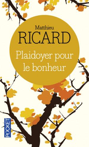 PLAIDOYER POUR LE BONHEUR - Matthieu RICARD