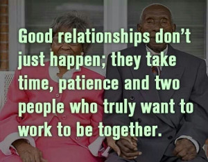 Relationships take Work in order to manifest Staying Power.