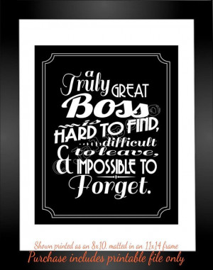 Great Boss is hard to find, difficult to leave, and impossible to ...