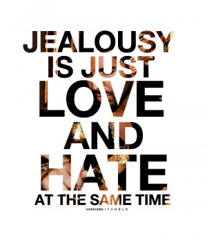 Quotes About Love And Hate Tumblr : drake, quotes, sayings, jealousy, love, hate Favimages.