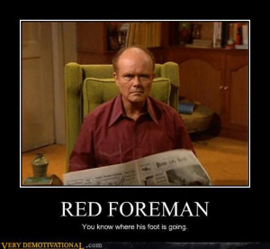 Red Foreman - Motivational Poster