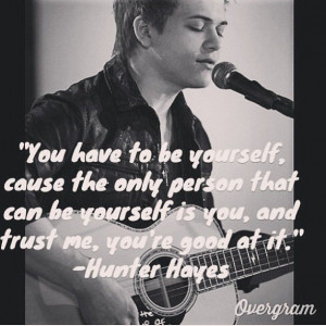 Hunter Easton Hayes=perfection. love this quote