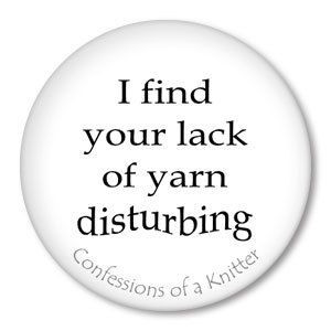 Funny Knitting Sayings for pinback button-badges, magnets, zipper ...