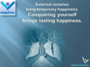 Happiness quotes, Conquering yourself, Winner quotes, Winning Vadim ...