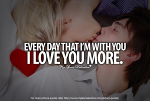 Every Day That I´m With You I Love You More