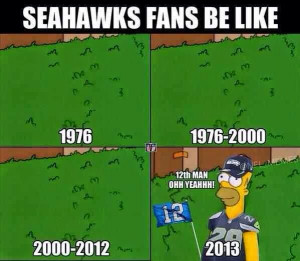 ... Fans be like 1976, 1976-200, 2000-2012,12th Man ohh yeahhh! 2013