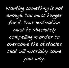 ... overcome the obstacles that will invariably come your way.