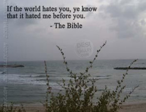hates you ye know that it hated me before you,bible quotes and sayings