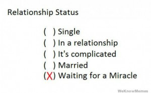 relationship-status-waiting-for-a-miracle.jpg#Waiting%20for%20a ...