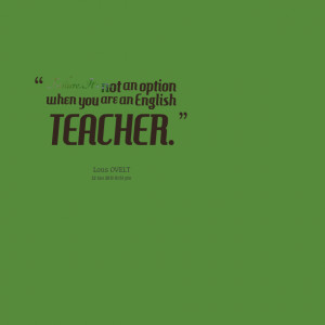 English Teacher Quotes Quotes from teaching english