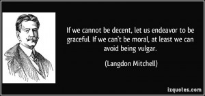 ... to be graceful. If we can't be moral, at least we can avoid being