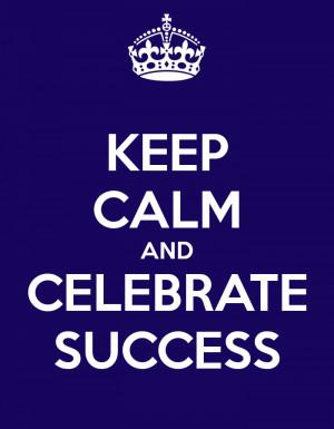 Celebrate Success Calm and celebrate success