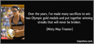 the years, I've made many sacrifices to win two Olympic gold medals ...
