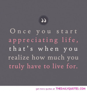 Appreciating Life Quotes: Appreciating Life The Daily Quotes,Quotes