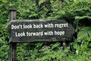 Don't look back with regret….