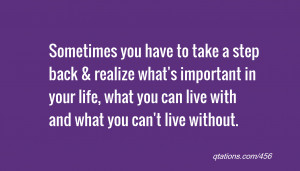 ... in your life, what you can live with and what you can't live without