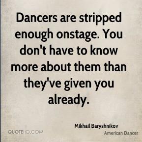 mikhail-baryshnikov-mikhail-baryshnikov-dancers-are-stripped-enough ...