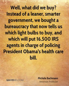 Michele Bachmann - Well, what did we buy? Instead of a leaner, smarter ...