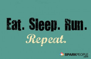 Motivational Quote - Eat. Sleep. Run. Repeat.