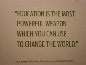 ... Weapon Which You Can Use To Change The World. - Education Quote