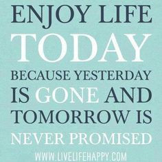 Living Life To The Fullest Quotes And Sayings Fullest quotes... living ...