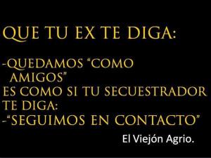 ... , Viejon Agrio, Funny Quotes, El Viejon, Phrases, Con Humor, These