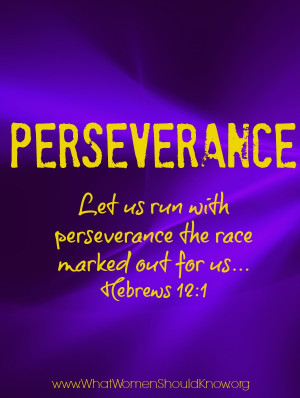 "... us run with perseverance the race marked out for us…"" Hebrews 12:1"