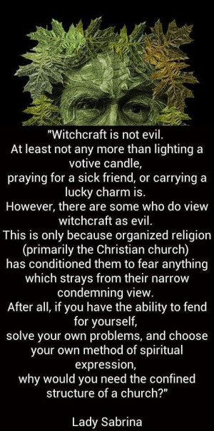 ... witchcraft is evil it is a way of life and it is not the worst
