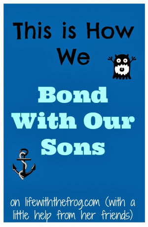 Mother And Son Bond Quotes Father &step son bonding by