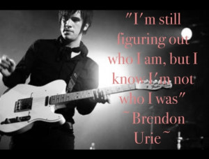 Brendon Urie quote.Band Quotes, Brendon Urie Quotes