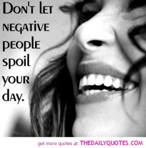 Don't Let Negative People.....