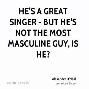 Alexander O'Neal - He's a great singer - but he's not the most ...