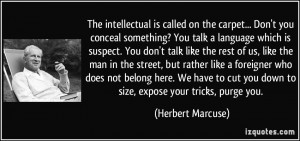 The intellectual is called on the carpet... Don't you conceal ...
