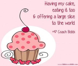 Cake quote via Coach Bobbi at www.Facebook.com ...
