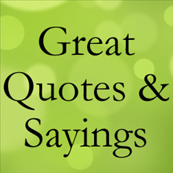 Great Quotes And Sayings