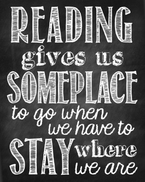Reading Gives Us Someplace To Go {Free Printable}