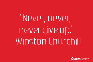 winston churchill quotes never never never give up winston churchill