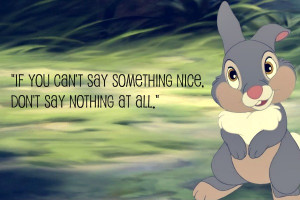 be nice, thumper