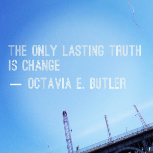 The only lasting truth is Change.