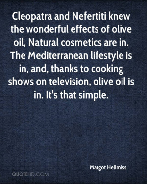 Cleopatra and Nefertiti knew the wonderful effects of olive oil ...