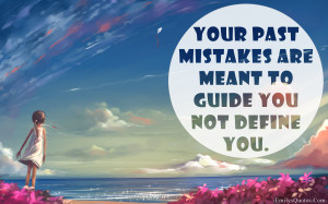 ... Com - positive, unknown, past, mistakes, guide, define, inspirational