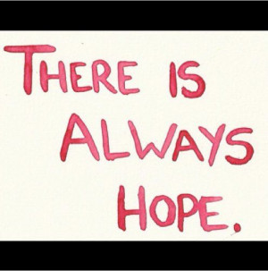 There Always Hope Stay Strong