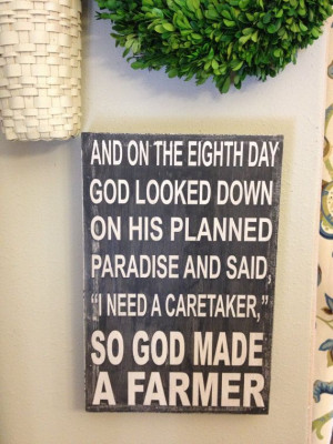 So God Made A Farmer - Paul Harvey Quote - green and yellow - great ...